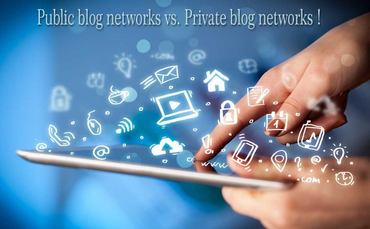 Public or private blog networks
