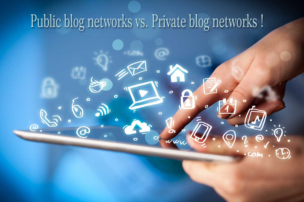 Public blog networks vs. private blog networks