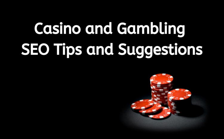 Casino SEO tips
